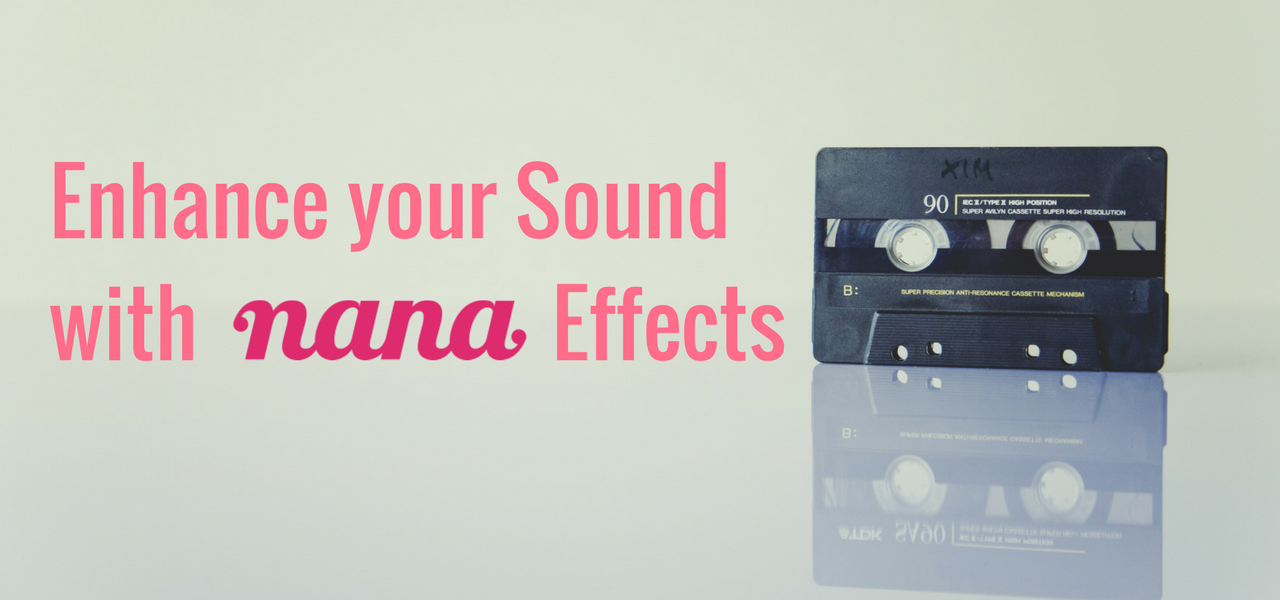 Enhance your Sound with nana Effects - 音楽コラボアプリ nana